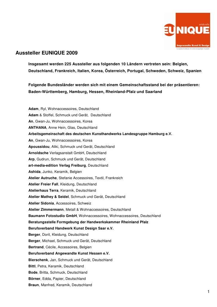 Aussteller EUNIQUE 2009    Insgesamt werden 225 Aussteller aus folgenden 10 Ländern vertreten sein: Belgien,    Deutschlan...