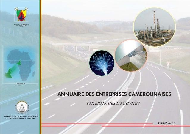 MINISTERE DE L'ECONOMIE, DE LA PLANIFICATION ET DE L'AMENAGEMENT DU TERRITOIRE ANNUAIRE DES ENTREPRISES CAMEROUNAISES PAR ...