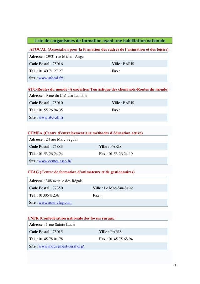 1 Liste des organismes de formation ayant une habilitation nationale AFOCAL (Association pour la formation des cadres de l...