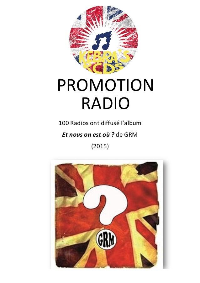 PROMOTION RADIO 100 Radios ont diffusé l'album Et nous on est où ? (2015) de GRM