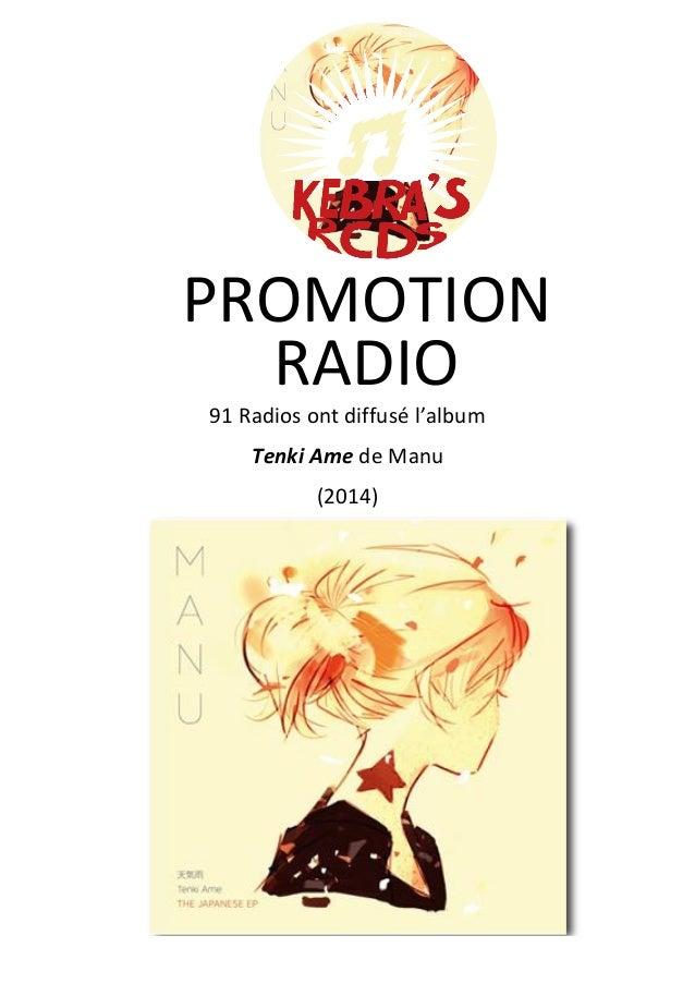PROMOTION RADIO 91 Radios ont diffusé l'album Tenki Ame (2014) de Manu