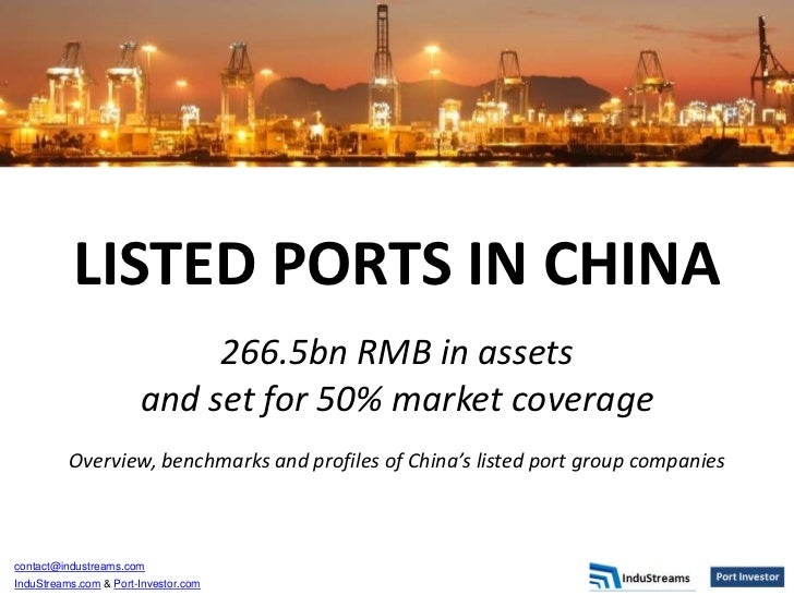 LISTED PORTS IN CHINA                            266.5bn RMB in assets                       and set for 50% market covera...
