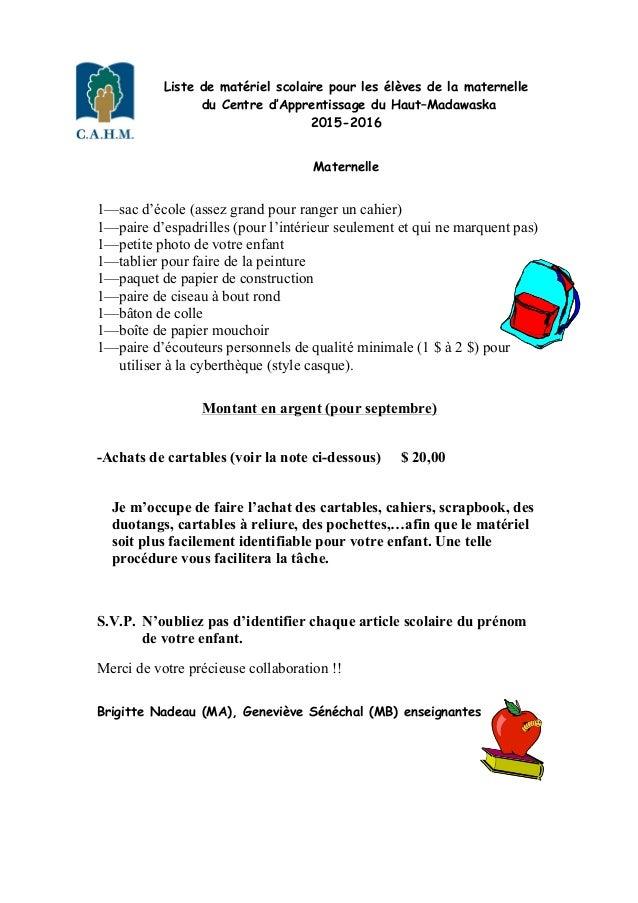 Liste de matériel scolaire pour les élèves de la maternelle du Centre d'Apprentissage du Haut–Madawaska 2015-2016 Maternel...