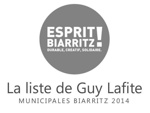 La liste de Guy Lafite M U N I C I PA L E S B I A R R I T Z 2 0 1 4