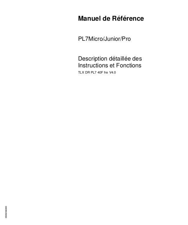 3500266300 Manuel de Référence PL7Micro/Junior/Pro Description détaillée des Instructions et Fonctions TLX DR PL7 40F fre ...