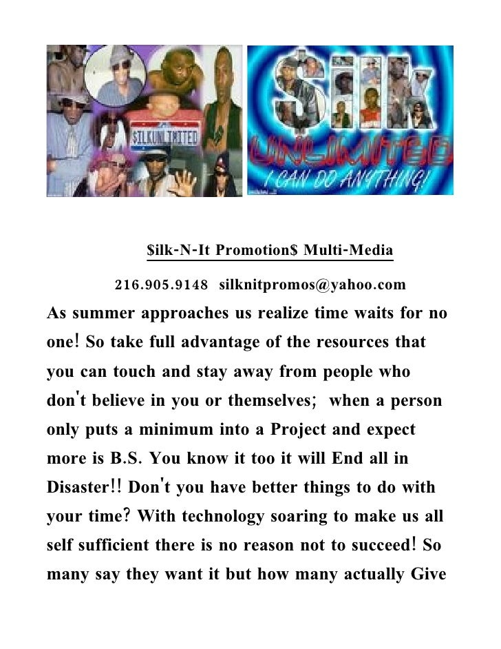 $ilk-N-It Promotion$ Multi-Media           216.905.9148 silknitpromos@yahoo.com As summer approaches us realize time waits...