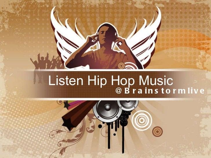 Listen Hip Hop Music @ Brainstormlive