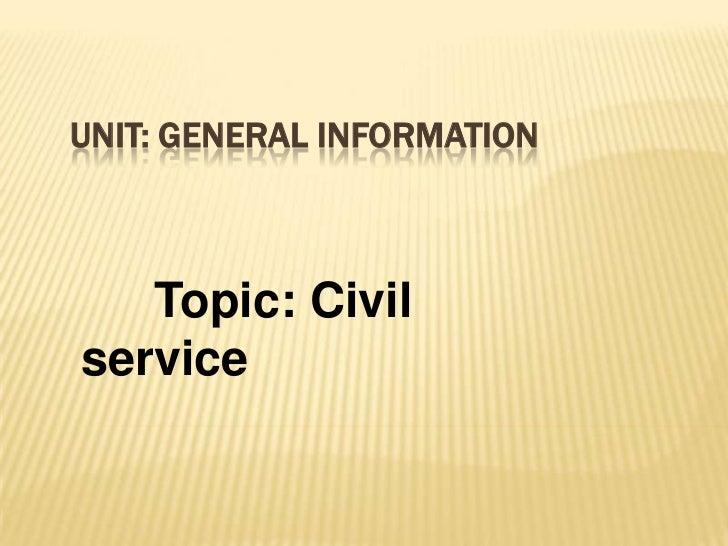 UNIT: GENERAL INFORMATION   Topic: Civilservice