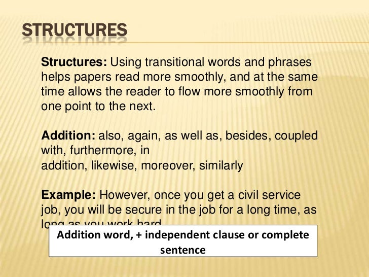 STRUCTURES Structures: Using transitional words and phrases helps papers read more smoothly, and at the same time allows t...