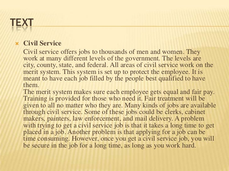 TEXT   Civil Service    Civil service offers jobs to thousands of men and women. They    work at many different levels of...
