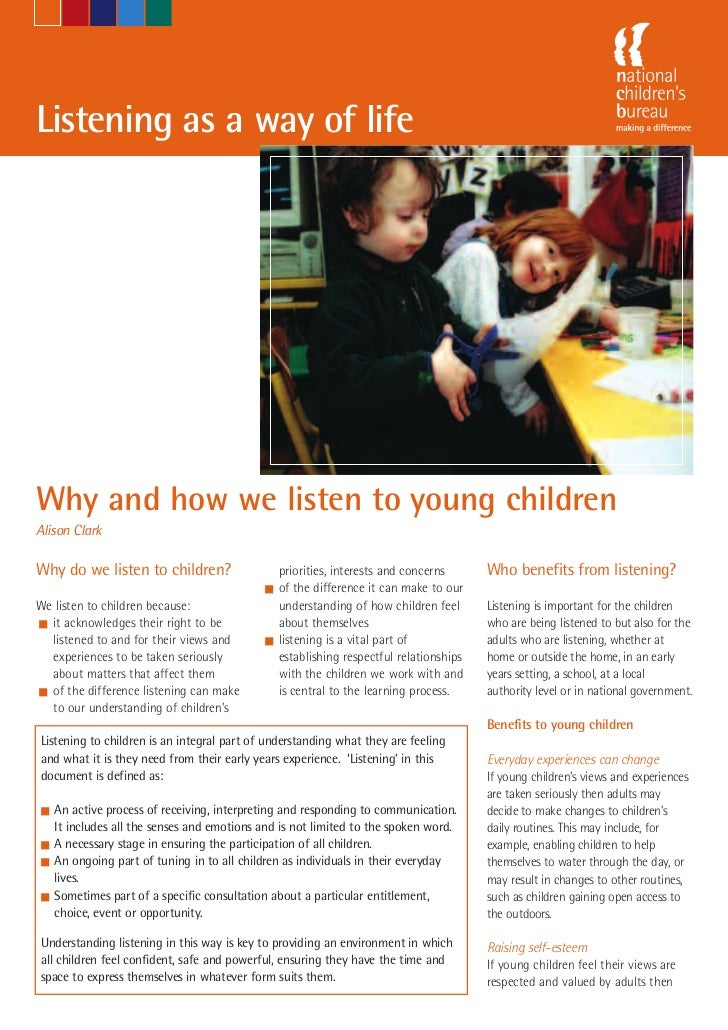 Listening as a way of life                                               -Marie McAuliffeWhy and how we listen to young ch...