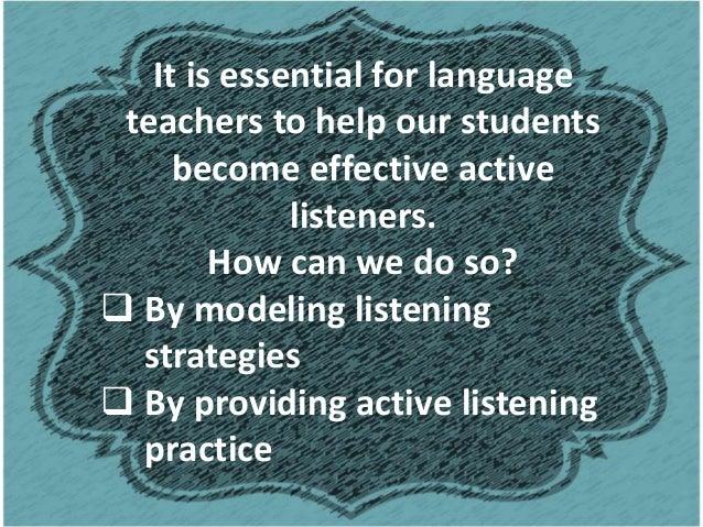 Top - Down Listening Strategies Refers to the use of background knowledge in understanding the meaning of the message. Bac...