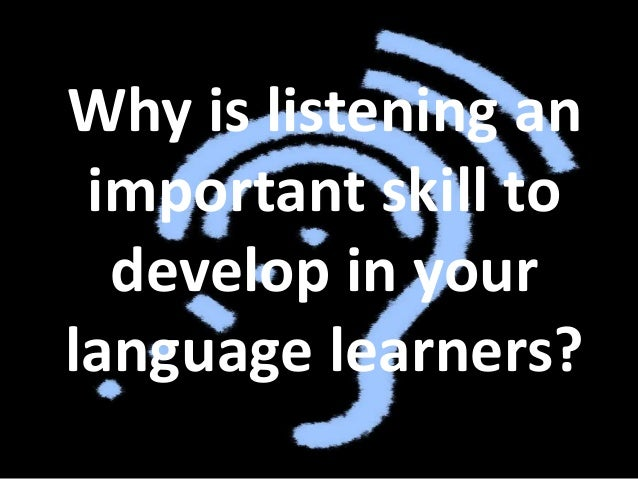 Listening is the language modality that is used most frequently but.. WHY IS LISTENING IN ENGLISH SO HARD?