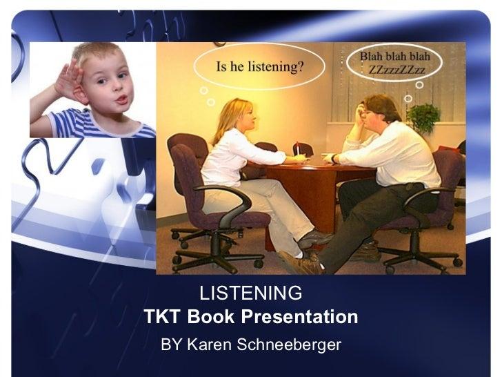 LISTENINGTKT Book Presentation BY Karen Schneeberger