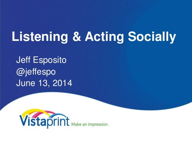 Listening & Acting Socially Jeff Esposito @jeffespo June 13, 2014