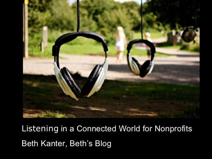 Listening  in a Connected World for Nonprofits Beth Kanter, Beth's Blog