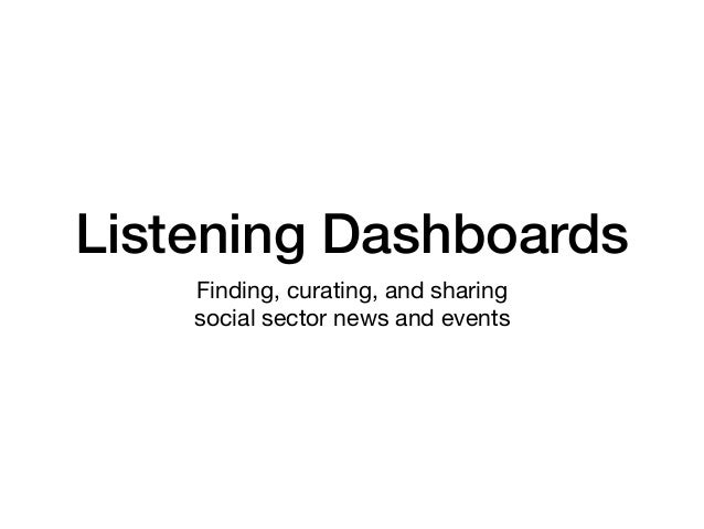 Listening Dashboards Finding, curating, and sharing  social sector news and events