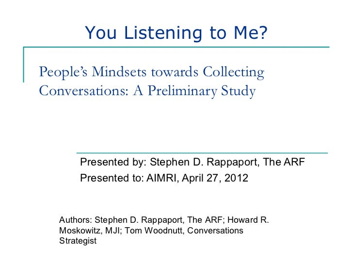 You Listening to Me?People's Mindsets towards CollectingConversations: A Preliminary Study       Presented by: Stephen D. ...