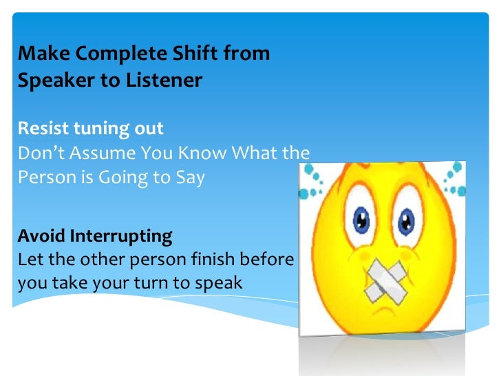 listening effectively Effective listening knowing how to listen is important for any effective  communication whether in an interview, a meeting or during a one-on-one  conversation.