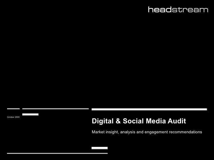 Digital & Social Media Audit   Market insight, analysis and engagement recommendations   October 2009