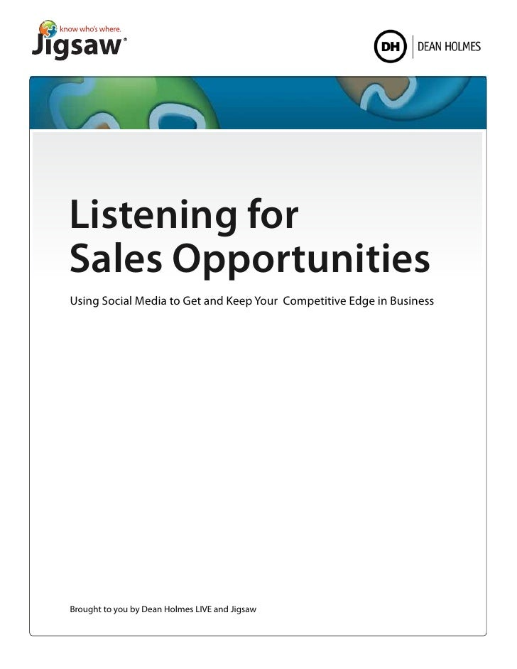 Listening forSales OpportunitiesUsing Social Media to Get and Keep Your Competitive Edge in BusinessBrought to you by Dean...