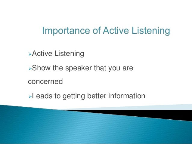 listening importance There is no communication skill that is more important to your business and  relationship success than listening if you really want to improve.