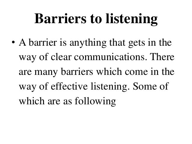"listening barriers ""listening barriers"" by sharmila bonnerjee, assistant professor, communication skills at durgadevi saraf institute of management studies this module."