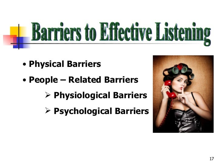 2 physiological barriers of listening are Physical barriers to communication january 6, 2018 by businesstopia physiological barriers to communication primary.