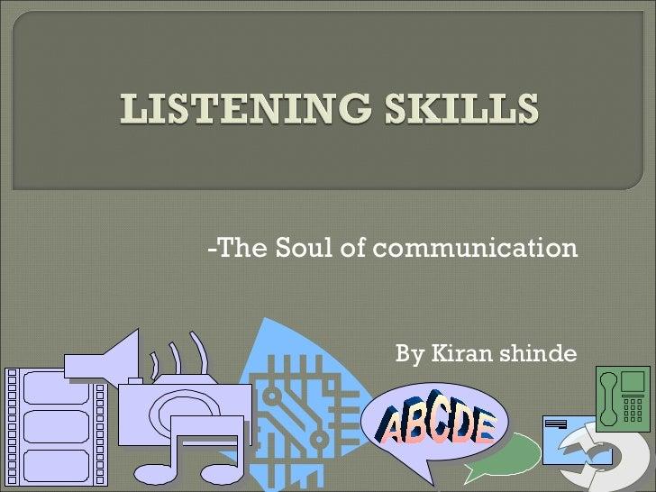 -The Soul of communication             By Kiran shinde