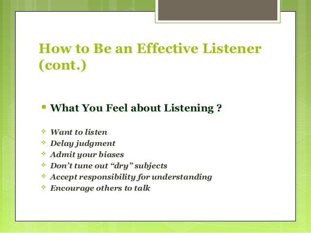an analysis of effective listening skills Both verbal and nonverbal communication, and the ability to be nonjudgmental and accepting in addition, listening is a deliberate act that requires a conscious commitment from the listener although listening is considered to be an important nursing intervention, it has not received the same consideration as other nursing.