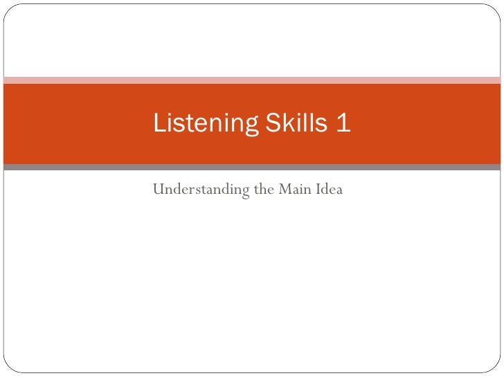 Understanding the Main Idea Listening Skills 1