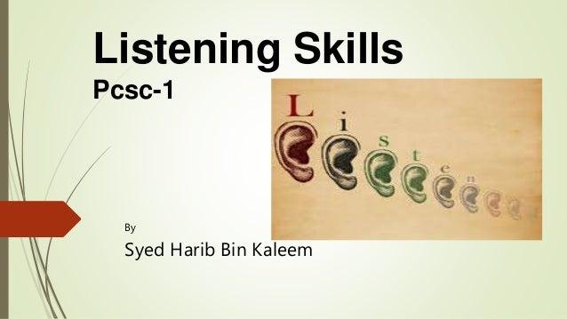 Listening Skills Pcsc-1 By Syed Harib Bin Kaleem