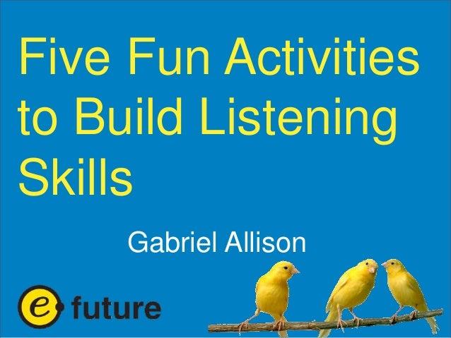 five-fun-activities-to-build-listening-skills-1-638.jpg?cb=1381710838