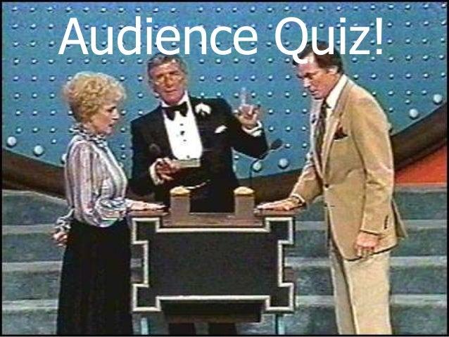 Audience Quiz!