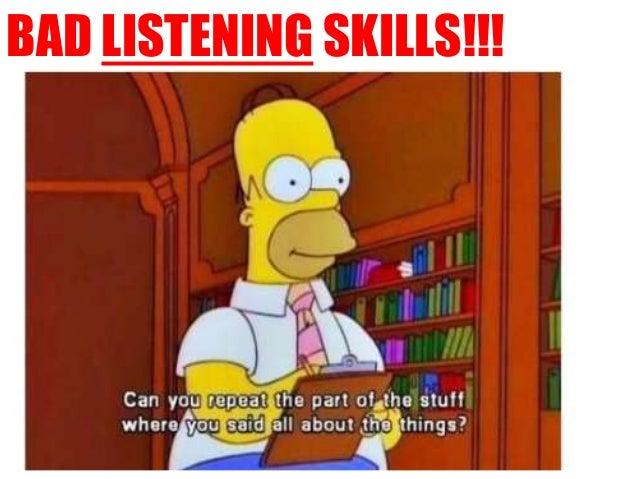 BAD LISTENING SKILLS!!!