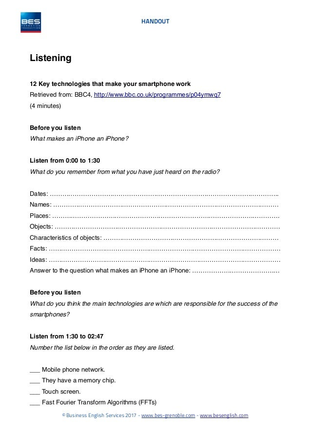 HANDOUT Listening 12 Key technologies that make your smartphone work Retrieved from: BBC4, http://www.bbc.co.uk/programmes...