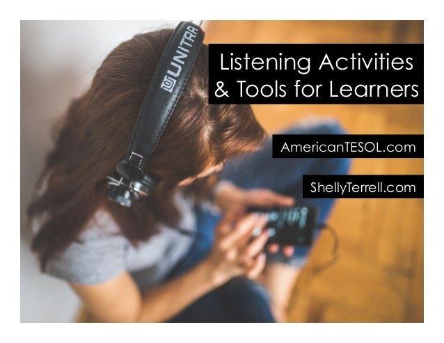 AmericanTESOL.com Listening Activities & Tools for Learners ShellyTerrell.com