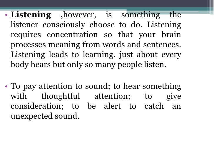 hearing vs listening essay Listening is the same as reading listening is the same as reading~ 3 listening myths: the listener was hearing the radio sta.