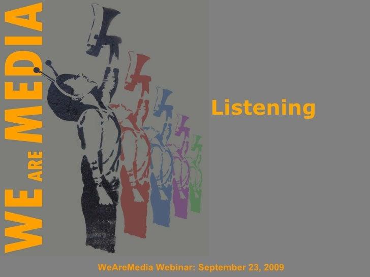 Listening WeAreMedia Webinar: September 23, 2009