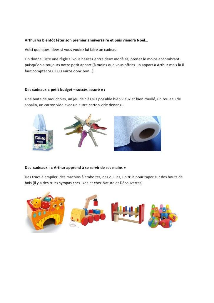 Arthur va bientôt fêter son premier anniversaire et puis viendra Noël…Voici quelques idées si vous voulez lui faire un cad...