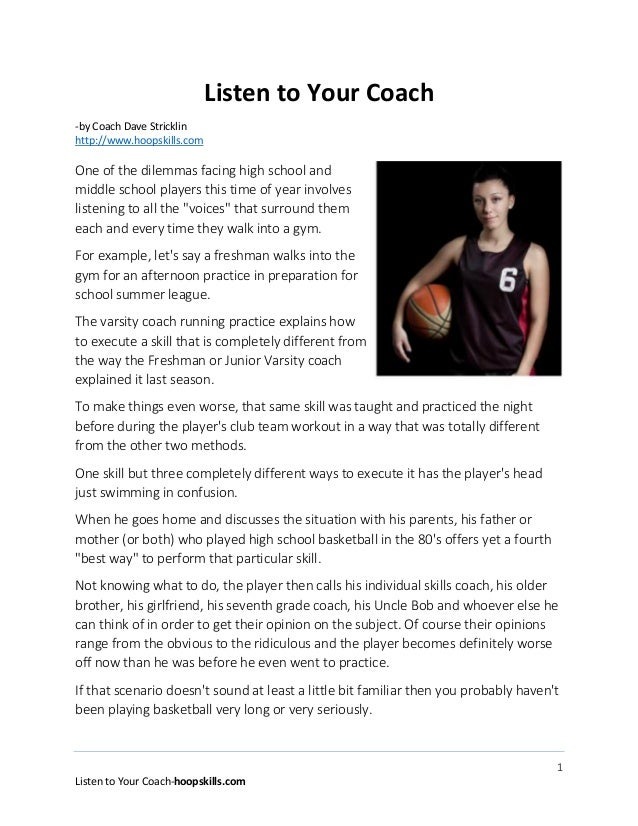 Listen to Your Coach -by Coach Dave Stricklin http://www.hoopskills.com  One of the dilemmas facing high school and middle...
