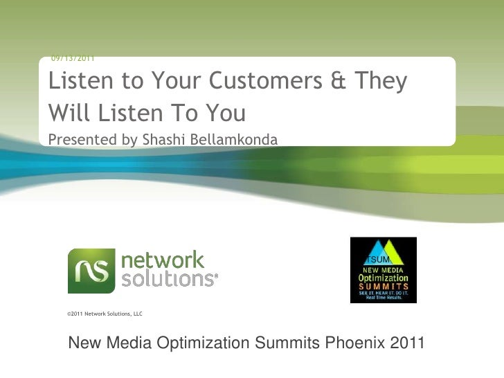 09/13/2011<br />Listen to Your Customers & They Will Listen To YouPresented by Shashi Bellamkonda<br />OPTSUM<br />New Med...
