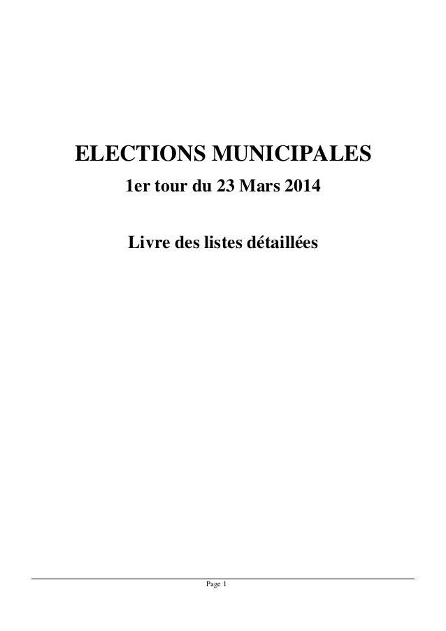 ELECTIONS MUNICIPALES 1er tour du 23 Mars 2014 Livre des listes détaillées  Page 1
