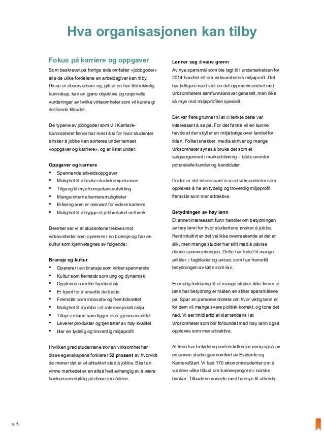 Fokus på karriere og oppgaver Som beskrevetpå forrige side omfatter «jobbgoder» alle de ulike fordelene en arbeidsgiver ka...