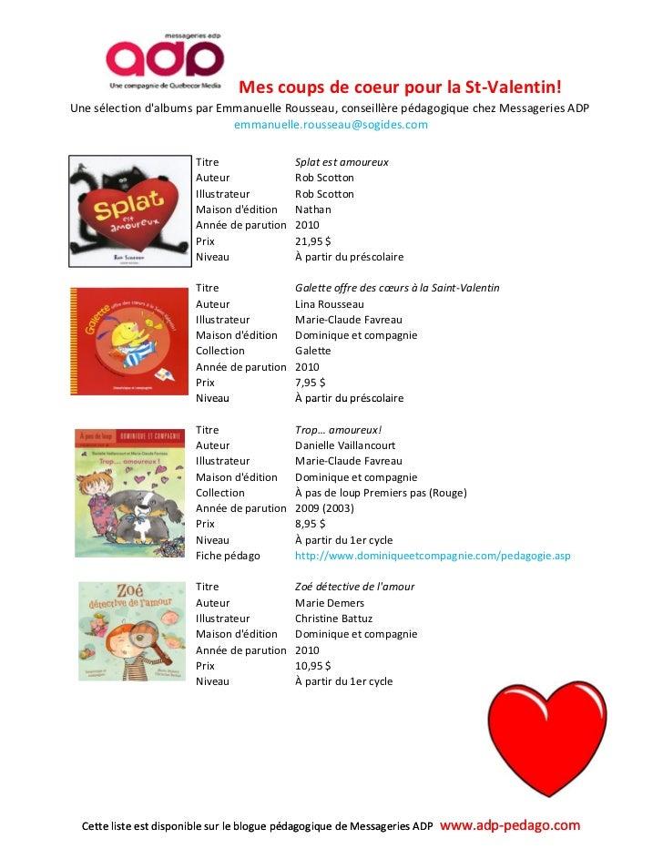 Mes coups de coeur pour la St-Valentin!Une sélection dalbums par Emmanuelle Rousseau, conseillère pédagogique chez Message...