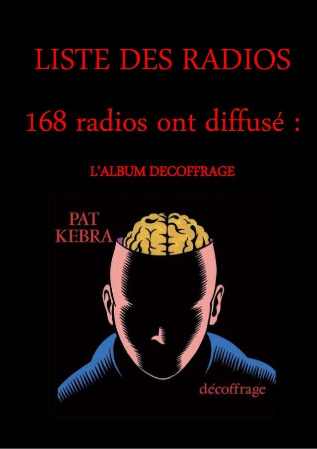 LISTE DES RADIOS 168 radios ont diffusé : L'ALBUM DECOFFRAGE