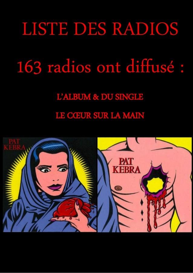 LISTE DES RADIOS 163 radios ont diffusé : L'ALBUM & DU SINGLE LE CŒUR SUR LA MAIN
