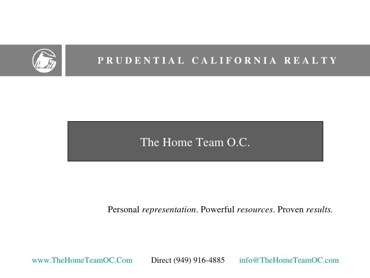 P R U D E N T I A L  C A L I F O R N I A  R E A L T Y Personal  representation . Powerful  resources . Proven  results.   ...