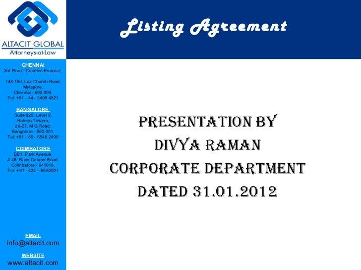 Listing Agreement <ul><li>Presentation by </li></ul><ul><li>Divya Raman </li></ul><ul><li>Corporate Department </li></ul><...