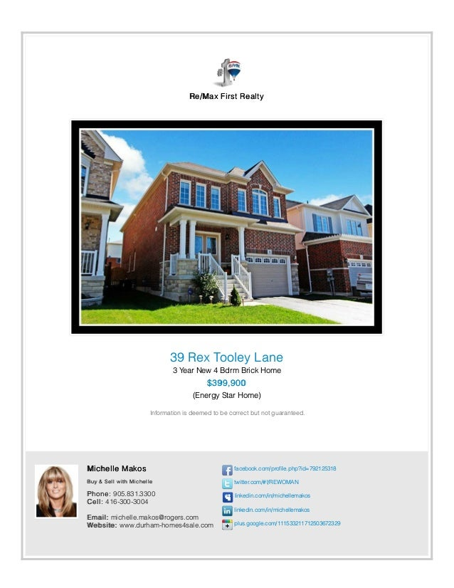 Re/Max First Realty 39 Rex Tooley Lane 3 Year New 4 Bdrm Brick Home $399,900 (Energy Star Home) Information is deemed to b...